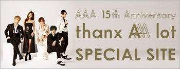 AAA 15th Anniversary All Time Best &AAA 15th Anniversary All Time Music Clip Best -thanx AAA lot- SPECIAL SITE
