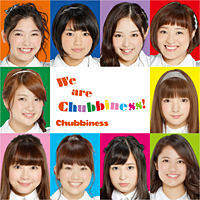 「We are Chubbiness!」